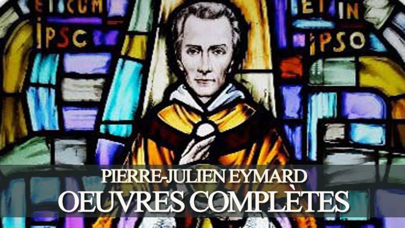 3 – Oeuvres complète St Pierre-Julien Eymard